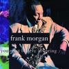 You Must Believe In Spring  - Frank Morgan