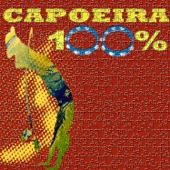 100% Capoeira - 100 Songs of Capoeira