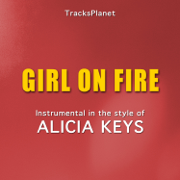 Girl On Fire (in the style of Alicia Keys) [Karaoke Instrumental Version] - Tracks Planet - Tracks Planet