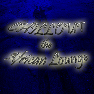 Various Artists - Chillout the African Lounge