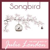 Songbird: The Very Best of Julie London