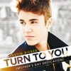 Turn to You (Mother's Day Dedication) - Single, Justin Bieber