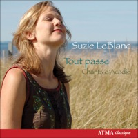 Leblanc, Suzie: Tout Passe - Chants D'Acadie by David Greenberg, David McGuinness, Betsy MacMillan, Chris Norman, Suzie LeBlanc, Sylvain Bergeron & Shawn Mativetsky on Apple Music