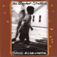Going Elsewhere by The Clayfoot Strutters on Apple Music