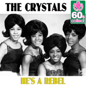 He's a Rebel (Remastered) - The Crystals