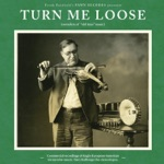 Turn Me Loose: Outsiders of Old-Time Music