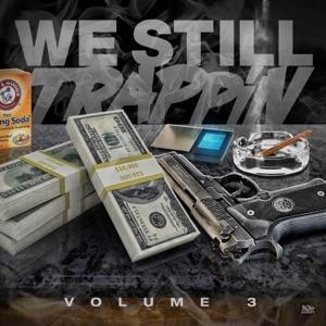 We Still Trappin, Vol. 3