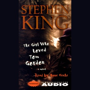 The Girl Who Loved Tom Gordon (Unabridged) - Stephen King audiobook, mp3