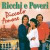 Piccolo amore, Ricchi & Poveri