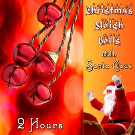 1241d1361fc Christmas Sleigh Bells with Santa Claus - 2 Hours by Steven Lucas on ...