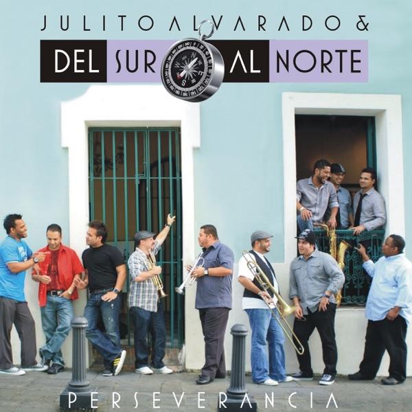 Julito Alvarado Y  Del Sur Al Norte - Yo Se