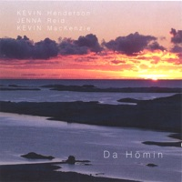 Da Homin by Kevin Henderson, Jenna Reid, Kevin Mackenzie on Apple Music