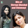 Hits of Shreya Ghoshal and Chinmayi