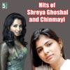 Hits of Shreya Ghoshal and Chinmayi