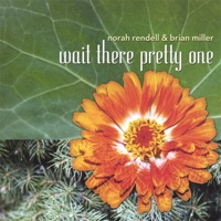 Wait There Pretty One by Norah Rendell and Brian Miller on Apple Music