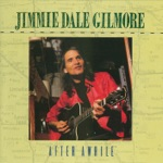 Jimmie Dale Gilmore - My Mind's Got a Mind of Its Own