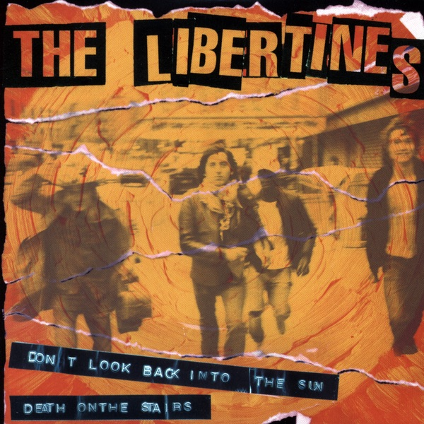 The Libertines - Dont Look Back Into The Sun