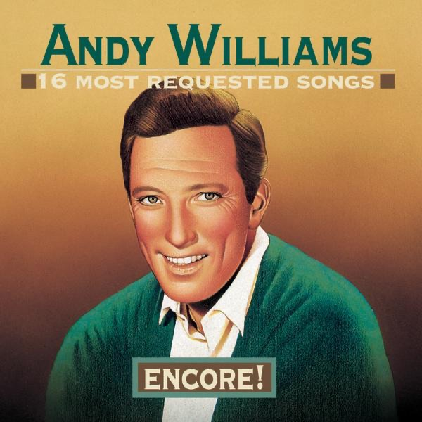 16 Most Requested Songs - Encore!: Andy Williams
