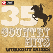 35 Country Hits - Workout Mixes - Power Music Workout - Power Music Workout