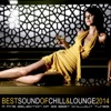 Best Sound of Chill & Lounge 2014 (33 Chillout Downbeat Tunes with Ibiza Mallorca Feeling)