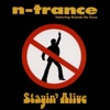 N-Trance - Stayin Alive  Radio Version  [ft. Ricardo Da Force]