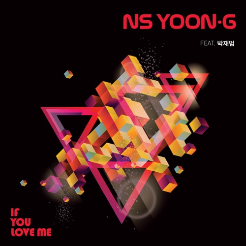 NS Yoon-G - If You Love Me (feat. Jay Park) - Single
