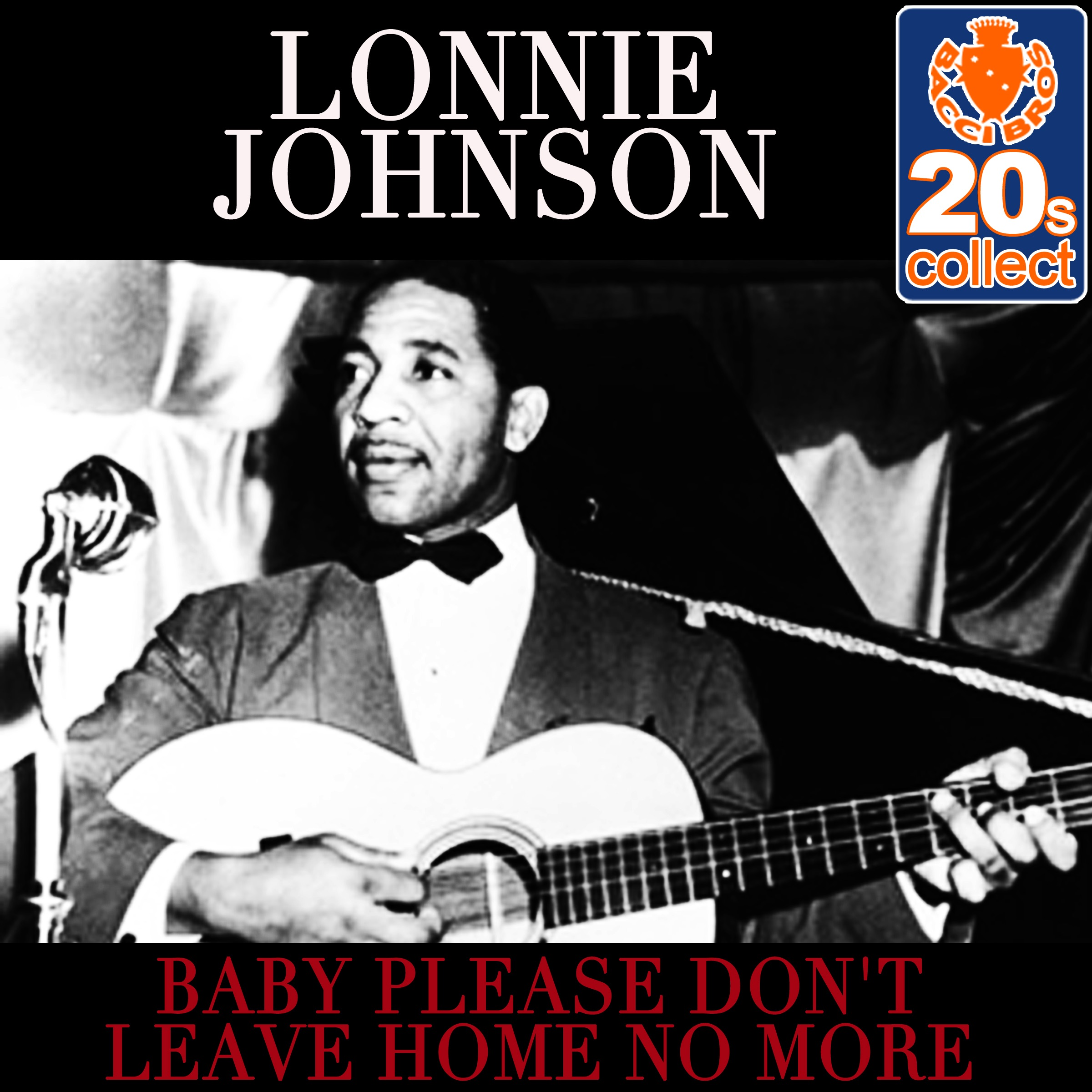 Baby Please Don't Leave Home No More (Remastered) - Single