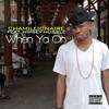 When Ya on (feat. Nipsey Hussle) - Single