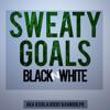 Sweaty Goals - BlacknWhite