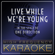 Live While We're Young (Instrumental Version) - High Frequency Karaoke - High Frequency Karaoke