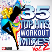 35 Top Hits, Vol. 2  Workout Mixes (Unmixed Workout Music Ideal For Gym, Jogging, Running, Cycling, Cardio And Fitness)-Power Music Workout