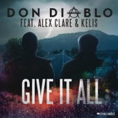 Give It All (feat. Alex Clare & Kelis) - Single