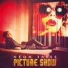 Picture Show, Neon Trees