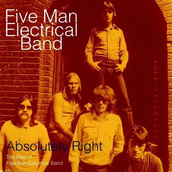 Five Man Electrical Band - Absolutely Right