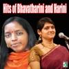 Hits of Bhavatharini and Harini