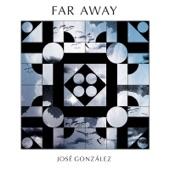 José González - Far Away (Short Version)