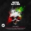 Never Say Die Vol. 2 (Deluxe Edition) - Various Artists