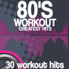 80's Workout Greatest Hits (30 Workout Hits) - Various Artists