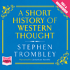 A Short History of Western Thought (Unabridged) - Stephen Trombley