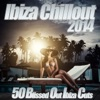 Ibiza Chillout 2014 - The Classic Sunset Chill Out Sessions Ambient Lounge to Chilled Electronica