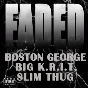 Faded (feat. Big K.R.I.T. & Slim Thug) - Single Mp3 Download