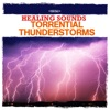 Healing Sounds Torrential Thunderstorms