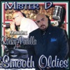 Smooth Oldies (feat. Rocky Padilla), Mister D