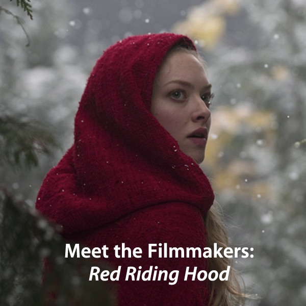 Red Riding Hood: Meet the Filmmakers