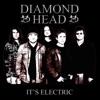 It's Electric (Live), Diamond Head