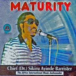 Maturity by Dr  Sikiru Ayinde Barrister on Apple Music