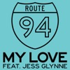 My Love (feat. Jess Glynne) - Single, Route 94