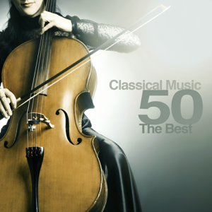 Various Artists - Classical Music 50: The Best of Classical Music