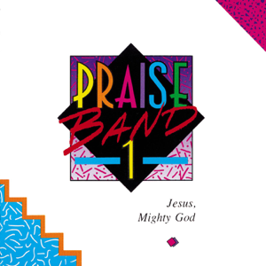 Maranatha! Praise Band - Praise Band 1: Jesus, Mighty God
