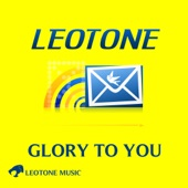 Leotone - Glory to You